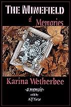 The Minefield of Memories: a memoir by…