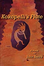 Kokopelli's Flute by John Serra