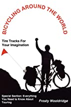Bicycling Around The World: Tire Tracks For…