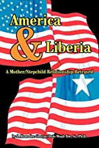 America & Liberia: A Mother/Stepchild…