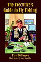 The Executive's Guide to Fly Fishing by…