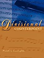 Divisional Counterpoint by Michael G.…