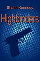 Highbinders by Shane Kennedy