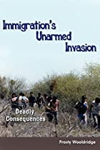 Immigration's Unarmed Invasion: Deadly&hellip;