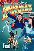 Adrenaline Adventures: Dream It... Read…