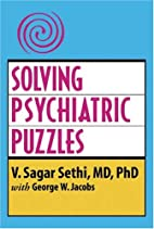 SOLVING PSYCHIATRIC PUZZLES by V. Sagar…
