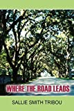 Tribou, Sallie Smith: Where The Road Leads