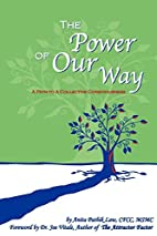 The Power of Our Way: A Path to A Collective…