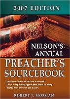 Nelson's Annual Preacher's Sourcebook, 2007…
