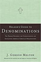 Nelson's Guide to Denominations: The…