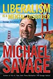 Savage, Michael: Liberalism is a Mental Disorder: Savage Solutions