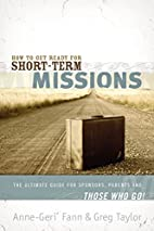 How to Get Ready for Short-Term Missions:…