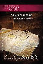 Matthew: A Blackaby Bible Study Series…