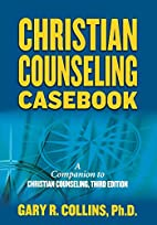 Christian Counseling Casebook by Gary R.…