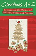 Christmas A to Z: Unwrap the Wonder of…