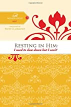 Resting in Him: I need to slow down but I…