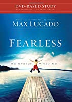 Fearless DVD-Based Study by Max Lucado