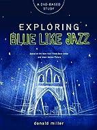 Exploring Blue Like Jazz DVD-Based Study by…