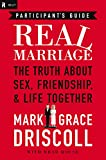 Driscoll, Mark: Real Marriage Participant's Guide: The Truth About Sex, Friendship, and Life Together