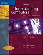 Understanding Computers: Today and Tomorrow,…