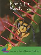 Plants Eat Meat, Too (Sails Literacy: Early…