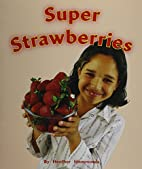 Super Strawberries by Rigby