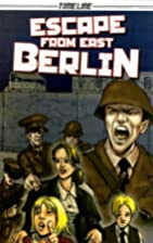 Escape from East Berlin (Timeline Graphic…