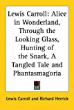 Carroll, Lewis: Lewis Carroll: Alice in Wonderland, Thro