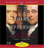 Ferling, John E.: Adams Vs. Jefferson: The Tumultuous Election of 1800