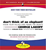Lakoff, George: Don't Think of an Elephant!: Know Your Values and Frame the Debate