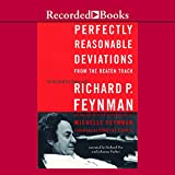 Feynman, Richard Phillips: Perfectly Reasonable Deviations from the Beaten Track: The Letters of Richard P. Feynman