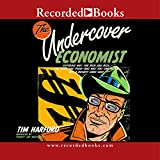 Harford, Tim: The Undercover Economist: Exposing Why the Rich Are Rich, the Poor Are Poor-And Why You Can Never Buy a Decent Used Car