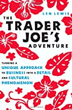 The Trader Joe's Adventure: Turning a Unique…