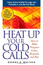 Heat Up Your Cold Calls: How to Get…