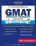 Kaplan GMAT, 2007 Edition: Premier Program…