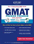 Kaplan GMAT, 2007 Edition: Premier Program…