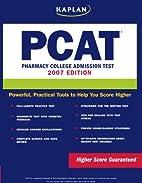 Kaplan PCAT 2008-2009: Pharmacy College…