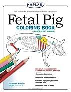 Fetal Pig Coloring Book: A Laboratory Manual…