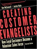 McConnell, Ben: Creating Customer Evangelists: How Loyal Customers Become a Volunteer Sales Force