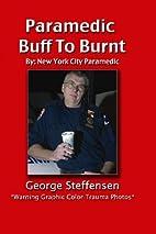 Paramedic Buff to Burnt by George Steffensen