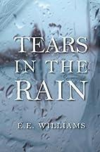 Tears in the Rain by E.E. Williams