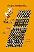 Don't just talk...Perform!: Book 1 of a…