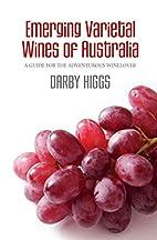 Emerging Varietal Wines of Australia: A…