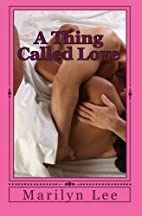 A Thing Called Love by Marilyn Lee