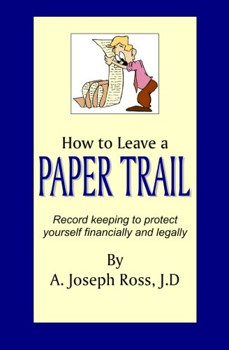 how-to-leave-a-paper-trail-record-keeping-to-protect-yourself-financially-and-legally