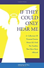 If They Could Only Hear Me: A collection of…