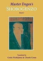 Master Dogen's Shobogenzo, Book 3 by Eihei…