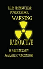 Tales from Nuclear Power School by Aaron…