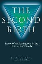 The Second Birth: Stories of Awakening…