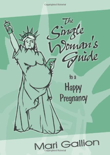 the-single-womans-guide-to-a-happy-pregnancy